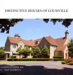 Distinctive Houses of Louisville by Steve Wiser Aia and Dan Madryga (Hardcover)