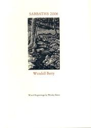 Sabbaths 2006 poems by Wendell Berry
